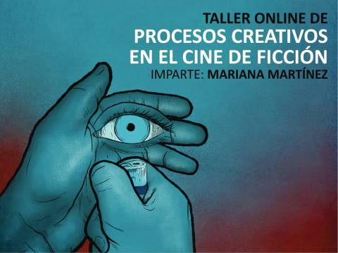 Taller Online de Procesos Creativos en el Cine de Ficción
