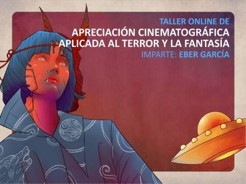 Taller Online de Apreciación Cinematográfica Aplicada al Terror y la Fantasía