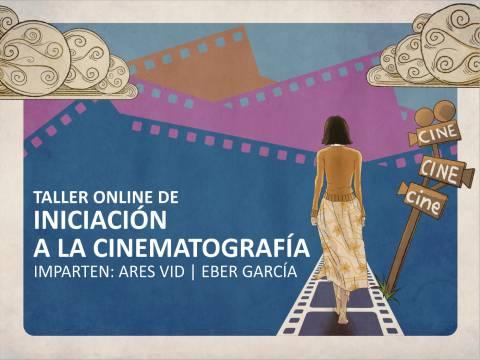 TALLER ONLINE DE INICIACIÓN A LA CINEMATOGRAFÍA